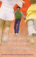 Huismannen, parttimevaders, en carrière papa's